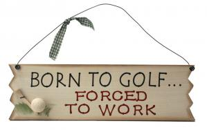Born To Golf Sign